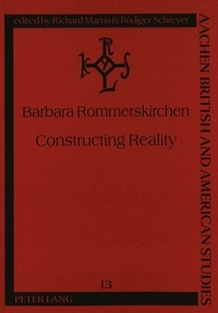"""Barbara Rommerskirchen - Constructing Reality - Constructivism and Narration in John Fowles's The Magus""""."""