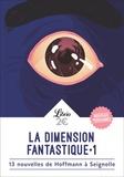 Barbara Sadoul - La dimension fantastique Tome 1 : 13 nouvelles de Hoffmann à Seignolle.