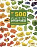 Barbara Santich et Geoff Bryant - 500 plantes comestibles - Histoire, botanique, alimentation.