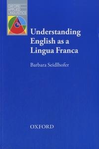Barbara Seidlhofer - Understanding English as a Lingua Franca.