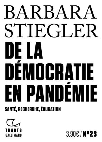 De la démocratie en pandémie. Santé, recherche, éducation