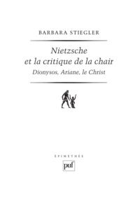 Barbara Stiegler - Nietzsche et la critique de la chair.