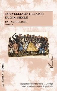 Barbara T. Cooper - Nouvelles antillaises du XIXe siècle - Une anthologie Tome 2.
