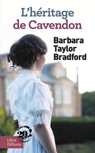 Barbara Taylor Bradford - L'héritage de Cavendon.