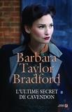 Barbara Taylor Bradford - L'ultime secret de Cavendon.