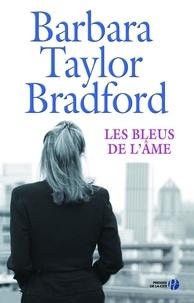 Barbara TAYLOR BRADFORD et Pauline Bernardeau - Les Bleus de l'âme.