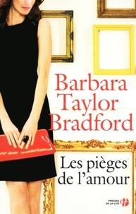Barbara Taylor Bradford - Les pièges de l'amour.