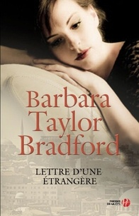 Barbara Taylor Bradford - Lettre d'une étrangère.