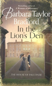 Barbara Taylor Bradford - The House of Falconer Tome 2 : In the Lion's Den.