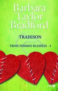 Barbara TAYLOR BRADFORD et Pauline Bernardeau - Trahison.