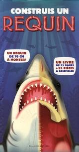 Barbara Taylor et Mark Ruffle - Construis un requin.