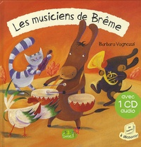 Barbara Vagnozzi - Les musiciens de Brême. 1 CD audio