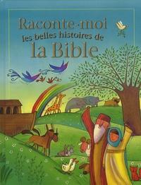Barbara Vagnozzi et Lois Rock - Raconte-moi les belles histoires de la Bible.