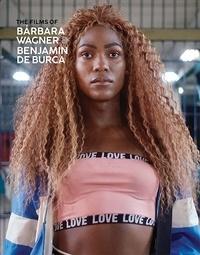 Barbara Wagner - The films of Barbara Wagner & Benjamin de Burca.