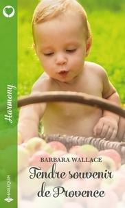 Barbara Wallace - Tendre souvenir de Provence.