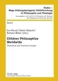 Barbara Weber et Eva Marsal - Children Philosophize Worldwide - Theoretical and Practical Concepts.