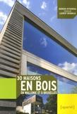 Barbara Witkowska et Laurent Brandajs - 30 maisons en bois en Wallonie et à Bruxelles.