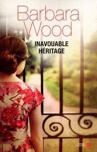 Barbara Wood - Inavouable héritage.