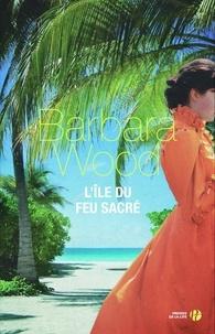 Barbara Wood - L'île du feu sacré.