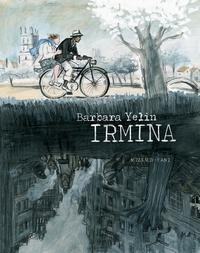 Barbara Yelin - Irmina.