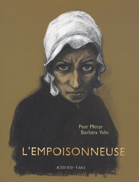 Barbara Yelin et Peter Meter - L'empoisonneuse.