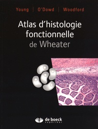 Barbara Young et Geraldine O'Dowd - Atlas d'histologie fonctionnelle de Wheater.