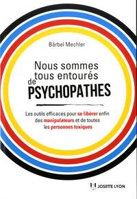 Ebooks meilleures ventes Nous sommes tous entourés de psychopathes ! par Barbel Mechler