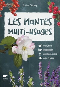 Bärbel Oftring - Plantes multi-usages.