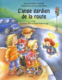 Bärbel Spathelf - L'ange gardien de la route - Comment être prudent dans la rue.