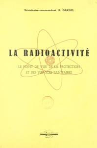 Barbier et  Buron - La radioactivité - Le point de vue de la protection et des services sanitaires.