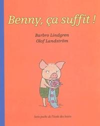 Barbro Lindgren et Olof Landström - Benny, ça suffit !.