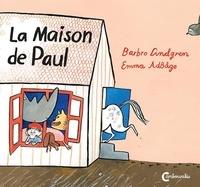 Barbro Lindgren et Emma Adbage - La maison de Paul.