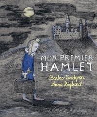 Barbro Lindgren et Anna Höglund - Mon premier Hamlet.