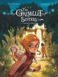 Barbucci Alessandro et Di Gregorio Giovanni - The Grémillet Sisters - Volume 1 - Sarah's Dream.