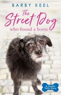 Barby Keel - The Street Dog Who Found a Home - A Foster Tails Story.