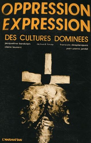 Bardolphe et  Université de Nice - Oppression Expression des cultures dominées.