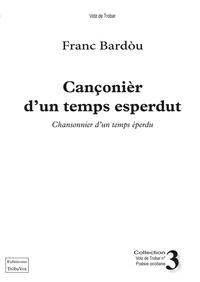 Bardou Franc - Canconier d'un temps esperdut.