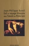 Bareil - Exil et voyage littéraire dans l'oeuvre de Primo Levi.
