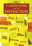 Barjac - Le grand livre de la distraction.