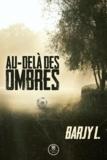 Barjy L. - Au-delà des ombres.