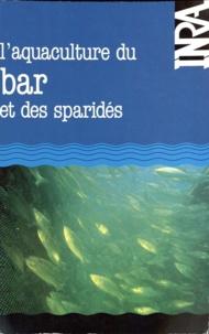 Barnabé - L'Aquaculture du bar et des sparidés - [actes du colloque organisé à Sète les 15, 16 et 17 mars 1983].