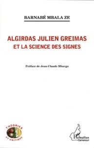 Barnabé Mbala Ze - Algirdas Julien Greimas et la science des signes.