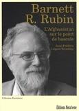 Barnett R. Rubin - L'Afghanistan sur le point de bascule.