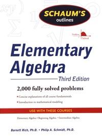 Barnett Rich et Philip Schmidt - Elementary Algebra.