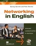 Barney Barrett et Pete Sharma - Networking in English - Informal communication in business. 1 CD audio