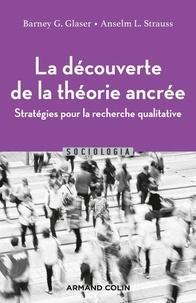 Barney Glaser et Anselm Strauss - La découverte de la théorie ancrée - Stratégies pour la recherche qualitative.