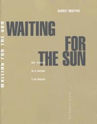 Barney Hoskins et Héloïse Esquié - Waiting for the Sun - Une histoire de la musique à Los Angeles.