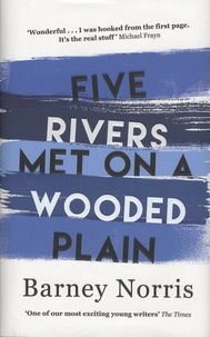 Barney Norris - Five Rivers Met on a Wooded Plain.