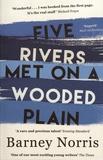 Barney Norris - Five Rivers Met on a Wooded Plain.