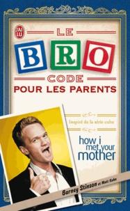 Barney Stinson et Matt Kuhn - Le Bro Code pour les parents.
